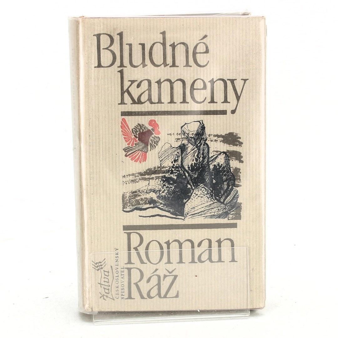 Roman Ráž: Bludné kameny