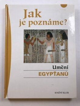 Jak je poznáme? Umění Egypťanů