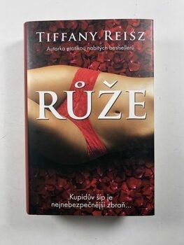 Tiffany Reiszová: Růže