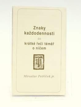 Kniha Miroslav Petříček: Znaky každodennosti