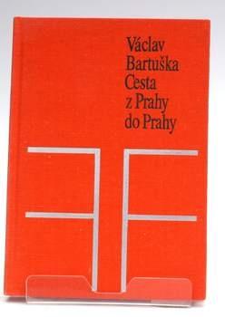 Václav Bartuška: Cesta z Prahy do Prahy
