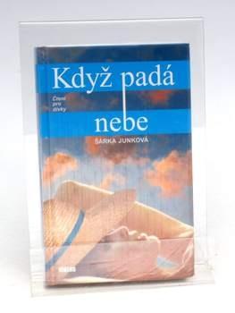 Kniha Šárka Junková: Když padá nebe