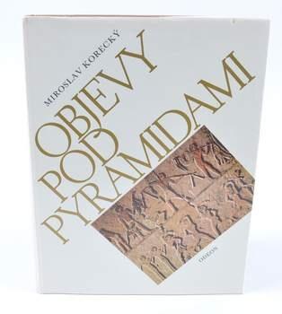 Kniha Miroslav Korecký:Objevy pod pyramidami