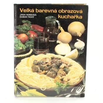 Jana Horecká:Velká barevná obrazová kuchařka