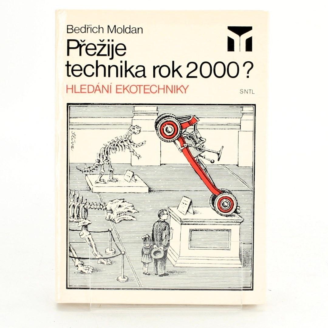 Bedřich Moldan: Přežije technika rok 2000?: Hledání ekotechniky