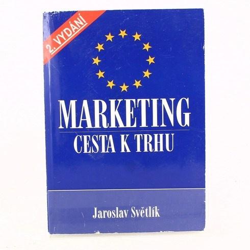 Jaroslav Světlík: Marketing - cesta k trhu
