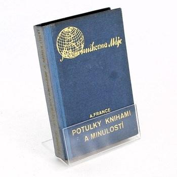 Anatole France: Potulky knihami a minulostí