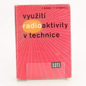 Využití radioaktivity E. Broda,T. Schönfeld