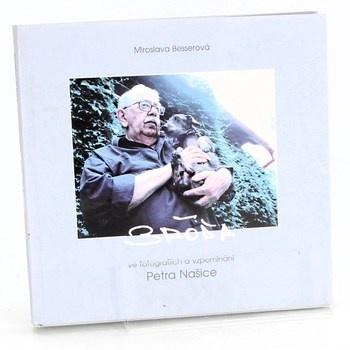Miroslava Besserová: Bróďa ve fotografiích a vzpomínání…