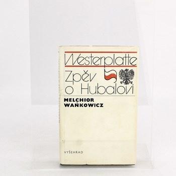 M. Wańkowicz: Westerplatte zpěv o Hubalovi