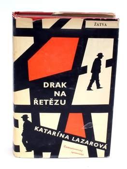 Kniha Drak na řetězu Katarína Lazarová