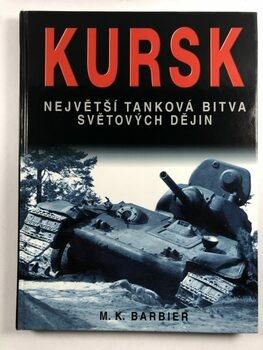 Kursk: Největší tanková bitva světových dějin