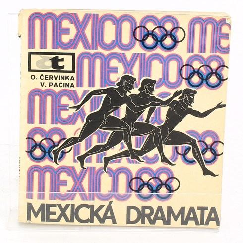 Oldřich Červinka: Mexická dramata
