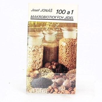 Josef Jonáš: 100 a 1 makrobiotických jídel