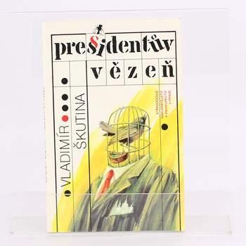 Kniha Vladimír Škutina: Presidentův vězeň