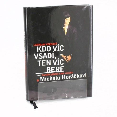 Ladislav Verecký: Kdo víc vsadí, ten víc bere