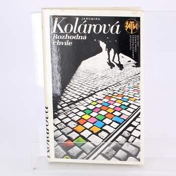 Kniha Jaromíra Kolárová: Rozhodná chvíle