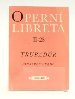 Kniha G. Rossini: Operní liberta Trubadůr
