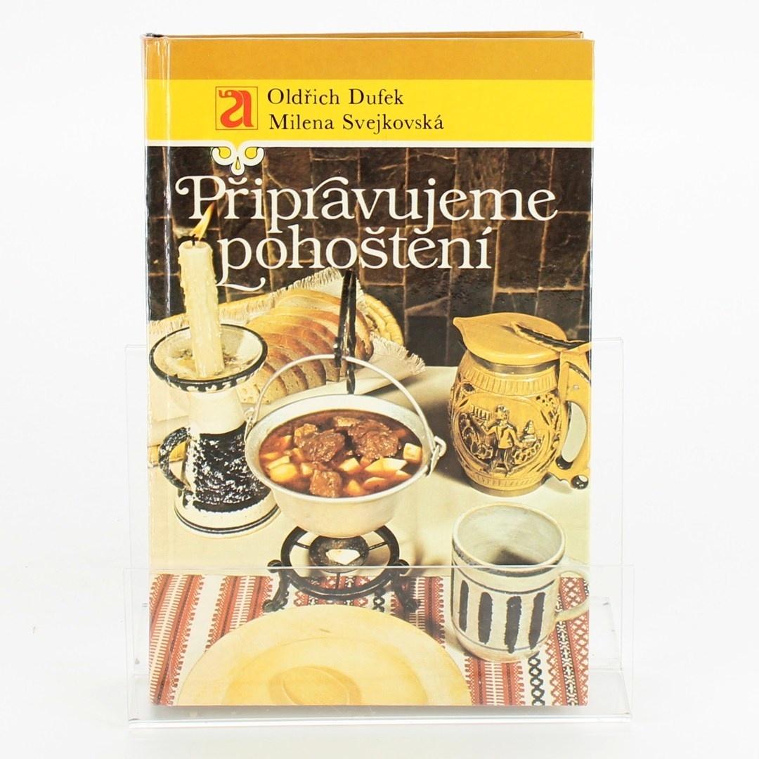 Kuchařka Dufek, Svejkovská: Připravujeme pohoštění