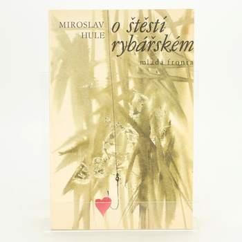 Povídky O štěstí rybářském Miroslav Hule