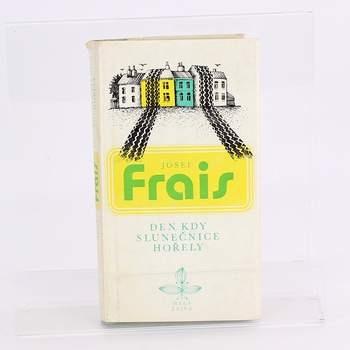 Kniha Den, kdy slunečnice hořel Josef Frais