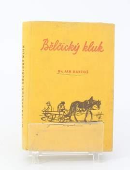 Kniha Dr. Jan Bartoš: Bělčický kluk