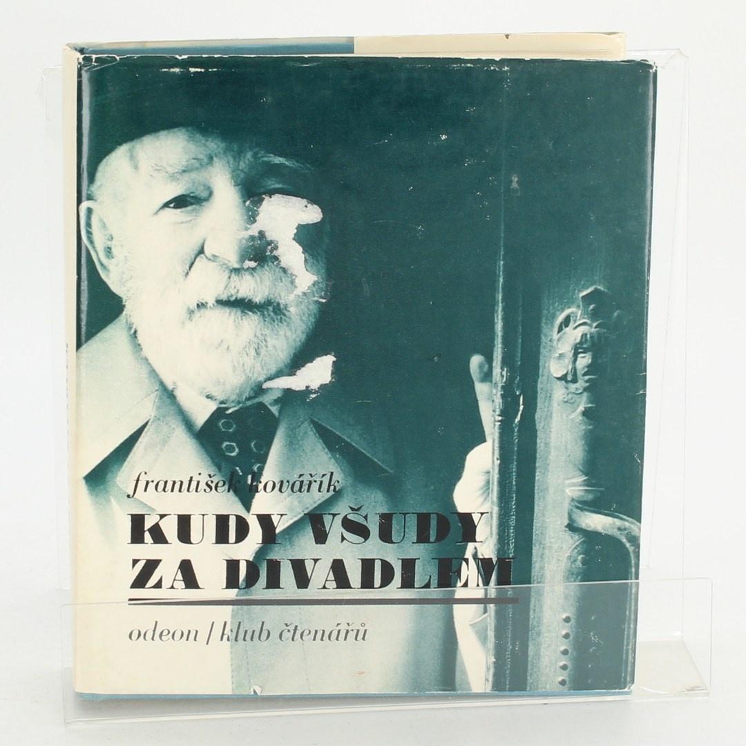 Biografie F. Kovařík: Kudy všudy za divadlem