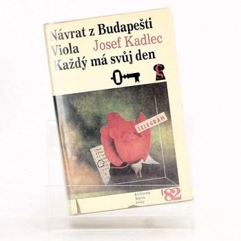 Josef Kadlec: Návrat z Budapešti / Viola / Každý má svůj den