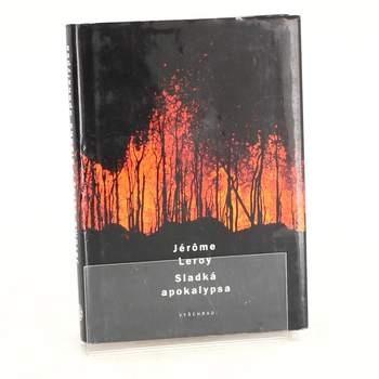 Kniha Jérome Leroy: Sladká apokalypsa