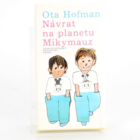 Návrat na planetu Mikymauz - Ota Hofman