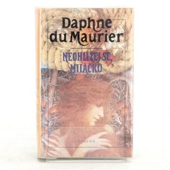 Daphne Du Maurier: Neohlížej se, miláčku