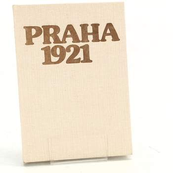 Praha 1921 - Vzpomínky, fakta, dokumenty