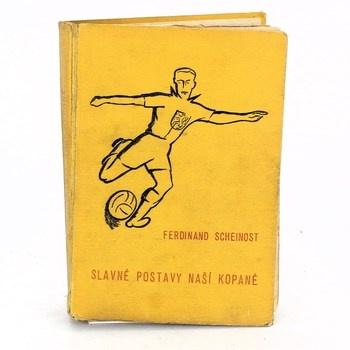 Ferdinand Scheinost: Slavné postavy naší kopané