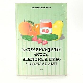 Ján Silvester Kaščák: Konzervujeme ovoce, zeleninu a maso v…