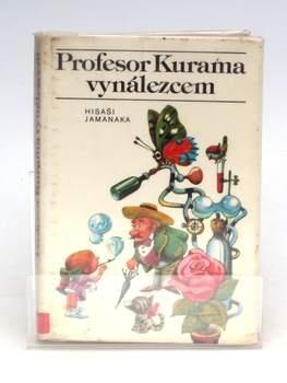 Kniha Hisaši Jamanaka Profesor Kurama vynále