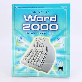 Příručka Word 200, Jak na to Rebecca Gilpinová