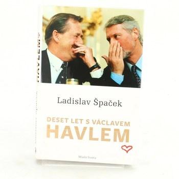 Ladislav Špaček: Deset let s Václavem Havlem