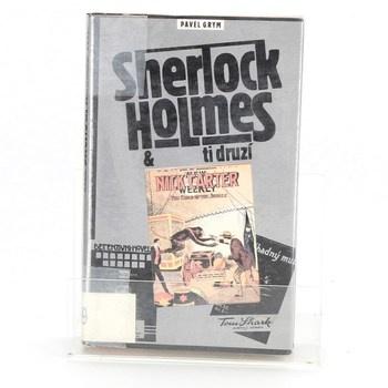 Pavel Grym: Sherlock Holmes & ti druzí