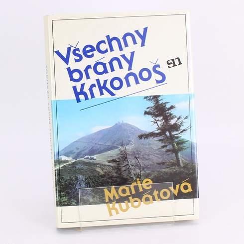 Kniha Všechny brány Krkonoš Marie Kubátová
