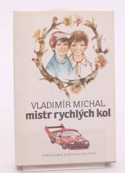 Kniha Vladimír Michal: Mistr rychlých kol