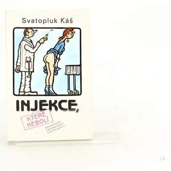 Kniha Svatopluk Káš: Injekce, které nebolí