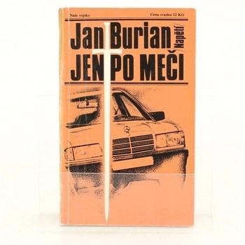 Jan Burian: Jen po meči