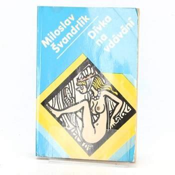 Kniha Miloslav Švandrlík: Dívka na vdávání