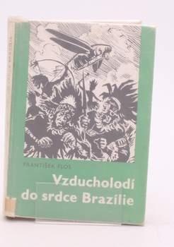 Kniha F. Flos: Vzducholodí do srdce Brazílie