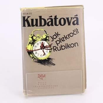 Kniha Jak překročit rubikon Marie Kubátová