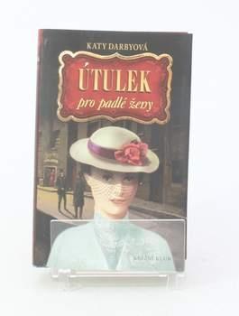 Kniha Katy Darbyová: Útulek pro padlé ženy