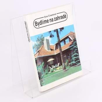Kniha Bydlíme na zahradě Eva Císařová