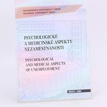 Psychol. a medicín. aspekty nezaměstnanosti