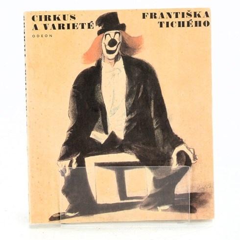 F. Dvořák: Cirkus a varieté Františka Tichého