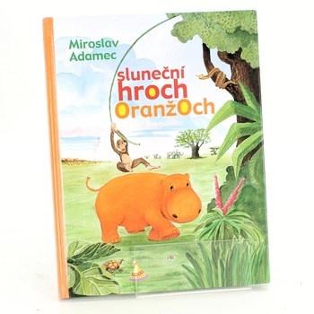 Miroslav Adamec: Sluneční hroch Oranžoch